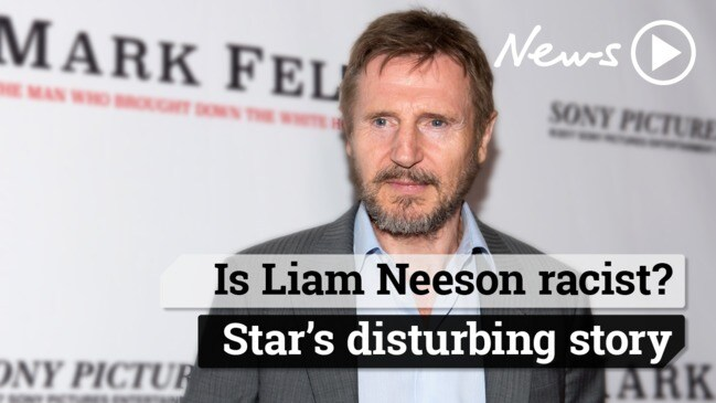 Liam Neeson admits he is super racist