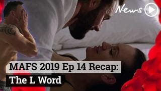 MAFS 2019 Episode 14 Recap: The L Word