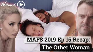 MAFS 2019 Episode 15 Recap: The Other Woman