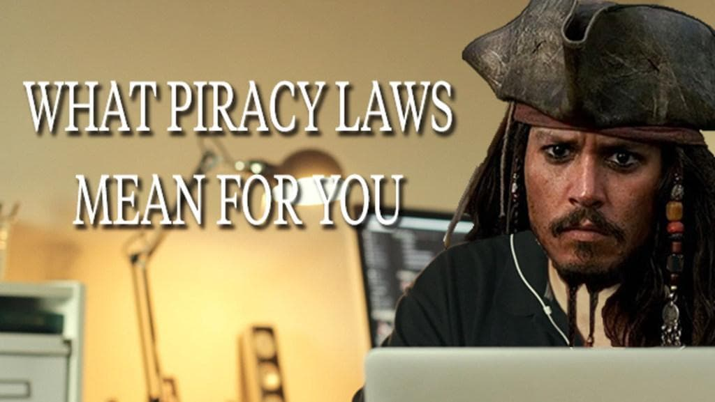 What new piracy laws mean for you