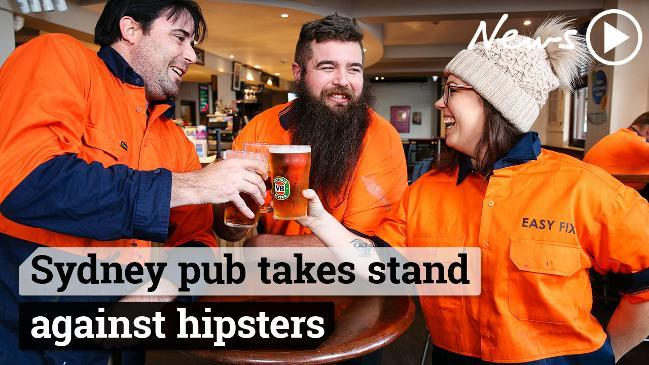Working class pub in Sydney takes a stand against hipsters