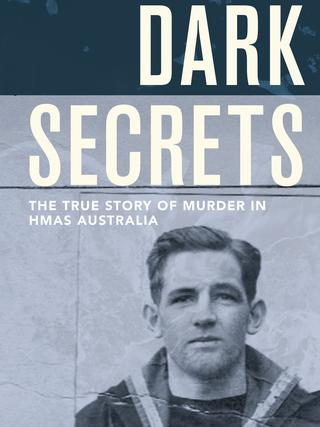 Dark Secrets: The True Story of Murder in HMAS Australia, by Robert Hadler, Wilkinson Publishing, 319pp, $29.99s, by Robert Hadler. Picture: Supplied