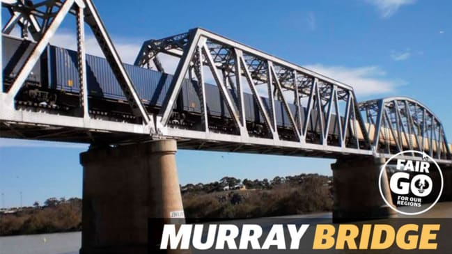 Fair Go For Our Regions: Murray Bridge